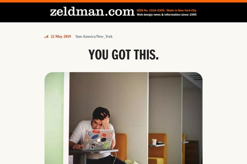 You got this. | Zeldman on Web & Interaction Design