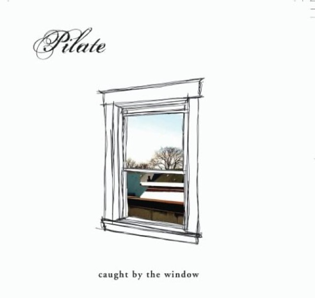 Album cover for Caught by the Window by Pilate